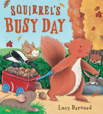 Storytime: Squirrel's Busy Day by Lucy Barnard