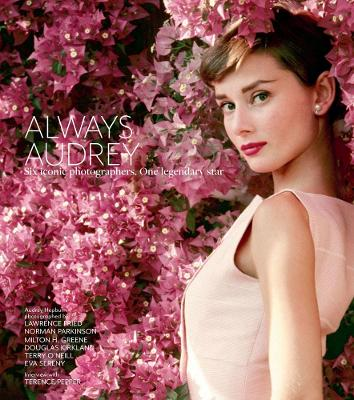 Always Audrey: Six Iconic Photographers. One Legendary Star. by Terence Pepper