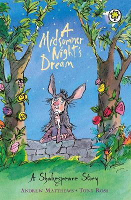 Shakespeare Story: A Midsummer Night's Dream by Andrew Matthews