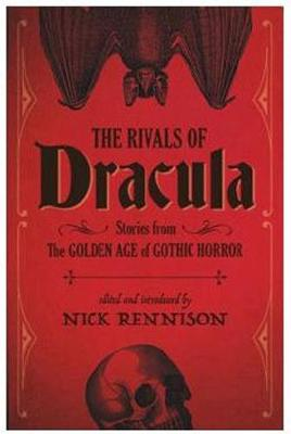 The Rivals Of Dracula by Nick Rennison