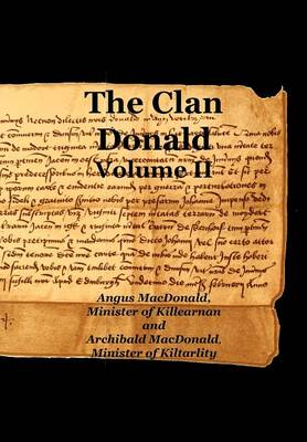 The Clan Donald - Volume 2 by Angus MacDonald