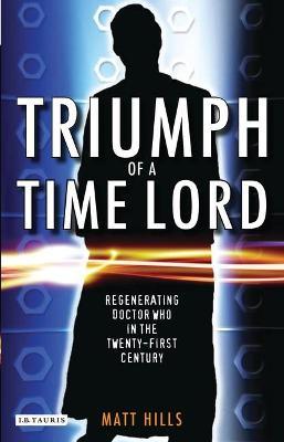 Triumph of a Time Lord by Matt Hills