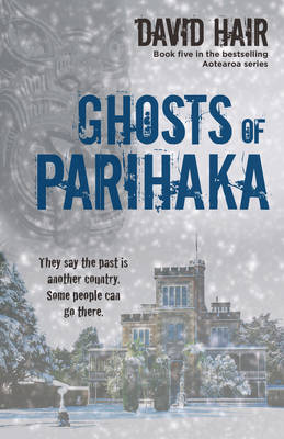 Ghosts of Parihaka book