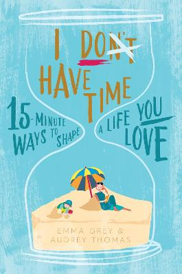 I Don't Have Time by Audrey Thomas