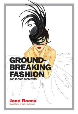 Groundbreaking Fashion:100 Iconic Moments book