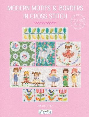 Modern Motifs & Borders In Cross Stitch by Maria Diaz