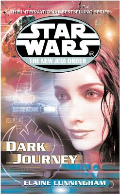 Star Wars: The New Jedi Order - Dark Journey by Elaine Cunningham
