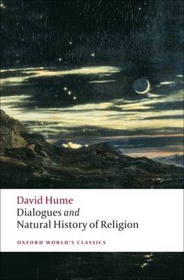 Dialogues Concerning Natural Religion, and The Natural History of Religion by David Hume