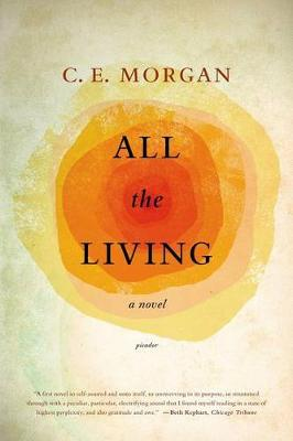 All the Living by C. E. Morgan