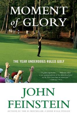 Moment of Glory by John Feinstein