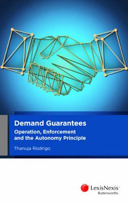 Demand Guarantees: Operation, Enforcement and the Autonomy Principle by Rodrigo