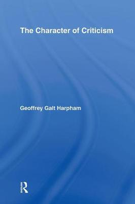 Character of Criticism by Geoffrey Galt Harpham