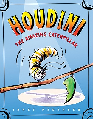 Houdini the Amazing Caterpillar book