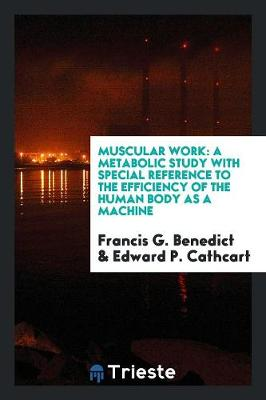Muscular Work by Francis G Benedict