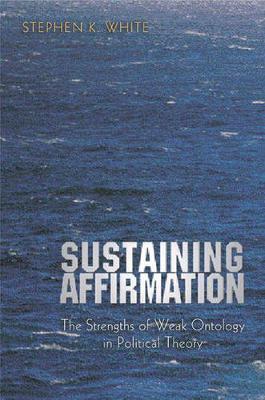 Sustaining Affirmation by Stephen K. White