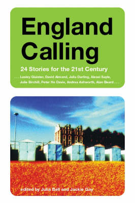 England Calling: 24 Stories for the 21st Century by Julia Bell