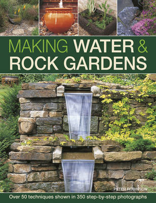 Making Water & Rock Gardens by Peter Robinson