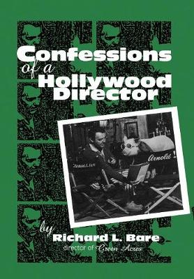 Confessions of a Hollywood Director by Richard L. Bare