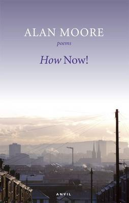 How Now! by Alan Moore
