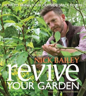 Revive your Garden by Nick Bailey
