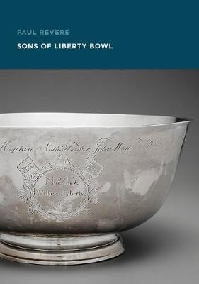 Paul Revere: Sons of Liberty Bowl by Gerald W. R. Ward