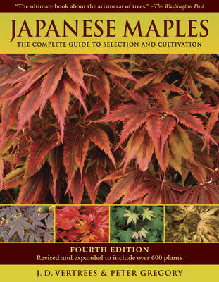 Japanese Maples by J.D. Vertrees