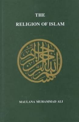 Religion of Islam, Revised by Maulana Muhammad Ali