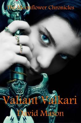 Valiant Valkari by David Mason