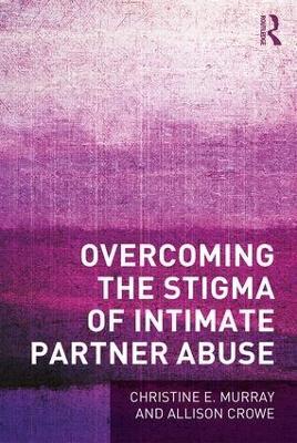 Overcoming the Stigma of Intimate Partner Abuse book