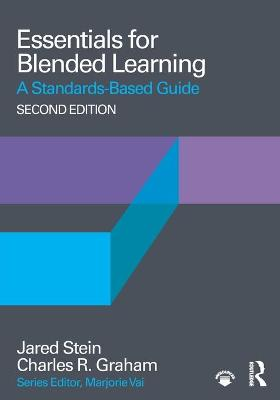 Essentials for Blended Learning, 2nd Edition: A Standards-Based Guide book