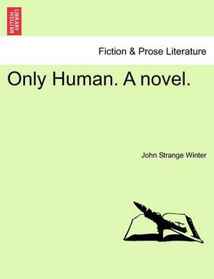 Only Human. a Novel. by John Strange Winter