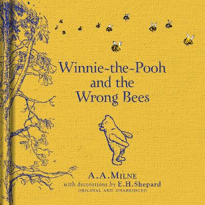 Winnie-the-Pooh: Winnie-the-Pooh and the Wrong Bees by A. A. Milne