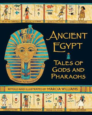 Ancient Egypt: Tales of Gods and Pharaohs by Marcia Williams
