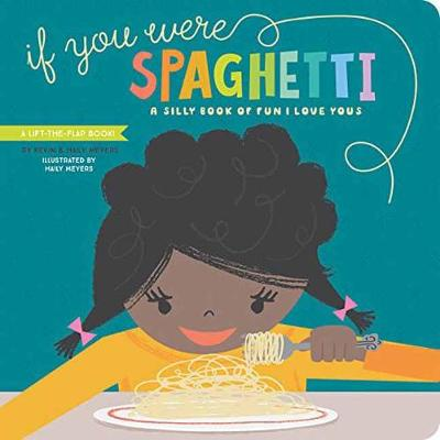 If You Were Spaghetti by Haily Meyers