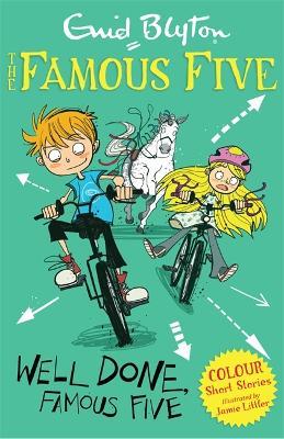 Famous Five Colour Short Stories: Well Done, Famous Five by Enid Blyton