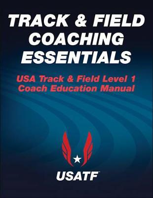 USA Track & Field Coaching Essentials by USA Track & Field