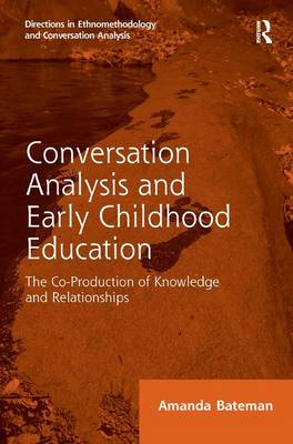 Conversation Analysis and Early Childhood Education by Amanda Bateman