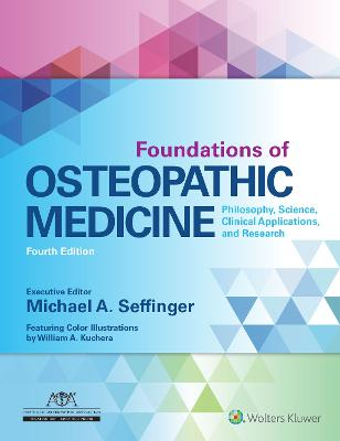 Foundations of Osteopathic Medicine by Dr. Michael Seffinger