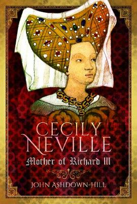 Cecily Neville by John Ashdown-Hill