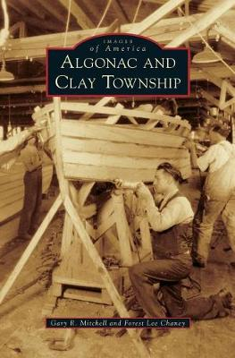 Algonac and Clay Township by Gary R Mitchell