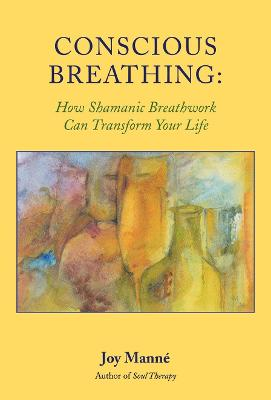 Conscious Breathing by Joy Manne
