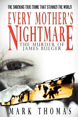 Every Mother's Nightmare by Mark Thomas