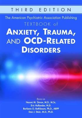 The American Psychiatric Association Publishing Textbook of Anxiety, Trauma, and OCD-Related Disorders by Naomi Simon