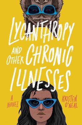 Lycanthropy and Other Chronic Illnesses: A Novel book