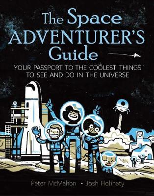 The Space Adventurer's Guide by Josh Holinaty