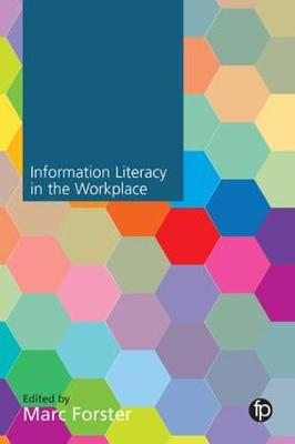Information Literacy in the Workplace by Marc Forster
