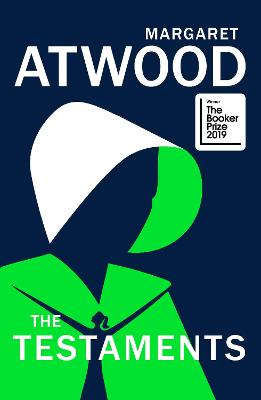 The Testaments: The Sequel to The Handmaid's Tale by Margaret Atwood