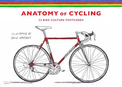 Anatomy of Cycling: 22 Bike Culture Postcards by David Sparshott
