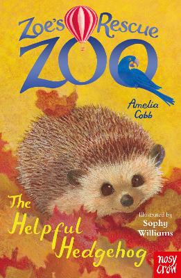 Zoe's Rescue Zoo: The Helpful Hedgehog by Sophy Williams