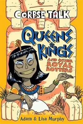 Corpse Talk - Queens and Kings by Adam Murphy